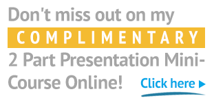Don't miss out on my complimentary 2 part presentation mini course online!  Click here!